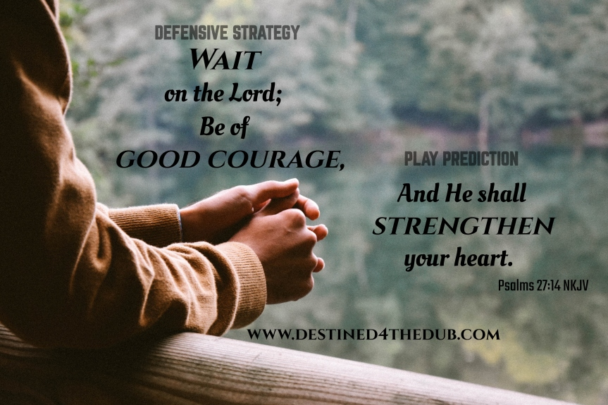Remaining Courageous While Waiting – Strength is Coming!